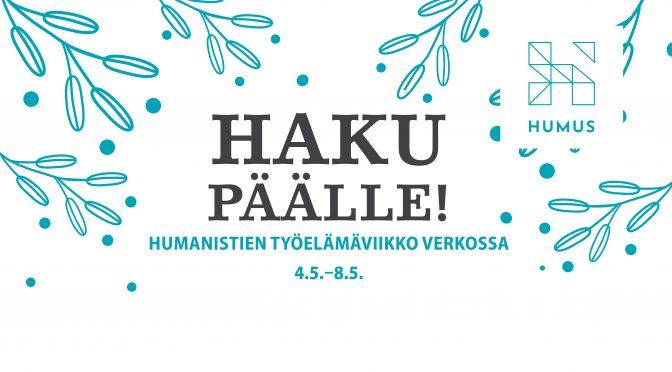 Haku päälle! Humanistien työelämäviikko verkossa 4.–8.5.2020