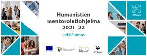 Kuvassa grafiikkaa, ihmisiä ja logoja sekä teksti: Humanistien mentorointiohjelma 2021–22 uef.fi/humus