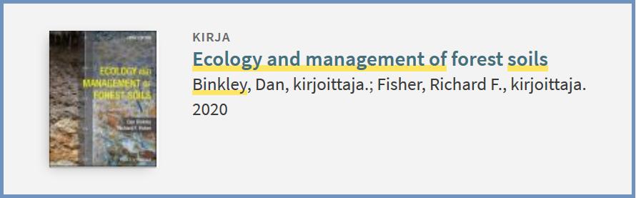 Kirja: Ecology and management of soils. Binkley & Fisher 2020.