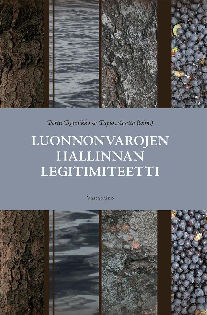 Luonnonvarojen hallinnan legimiteetti -kirjan kansikuvassa on neljä pitkää tunnelmaan rauhallista luontokuvakaistaletta.