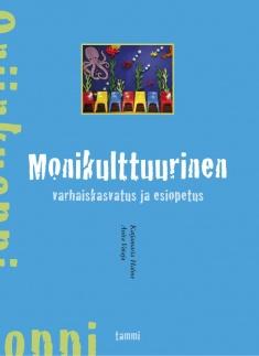 Kirja: Monikulttuurinen varhaiskasvatus ja esiopetus.