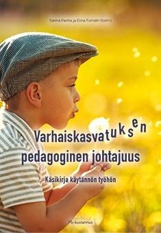 Kirja: Varhaiskasvtuksen pedagoginen johtajuus. Käsikirja käytännön työhön.